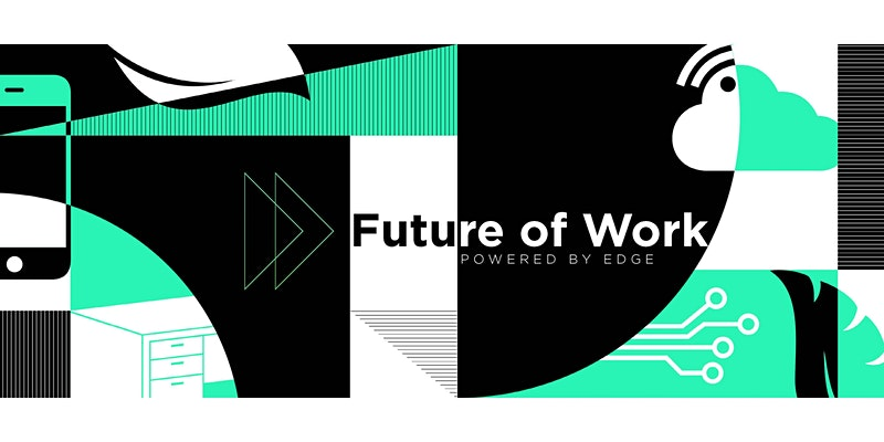 EDGE Virtual Event Series: Future of Work